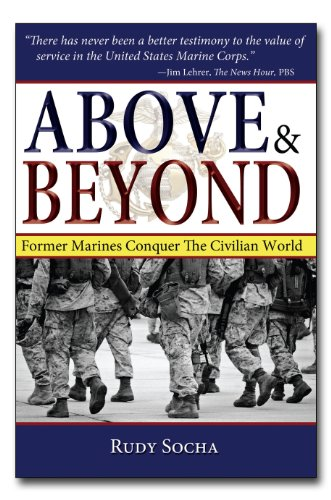 Above & Beyond: Former Marines Conquer the Civilian World 9781596527621