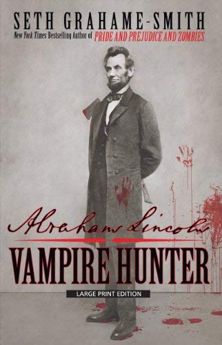Abraham Lincoln: Vampire Hunter 9781594134593