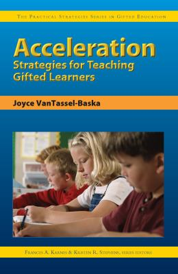 Acceleration Strategies for Teaching Gifted Learners 9781593630140
