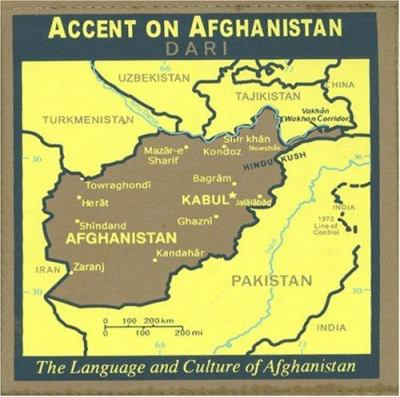 Accent on Afghanistan: Dari: The Language and Culture of Afghanistan [With Language Flash Cards Book and Cultural Notes Booklet] 9781591257349