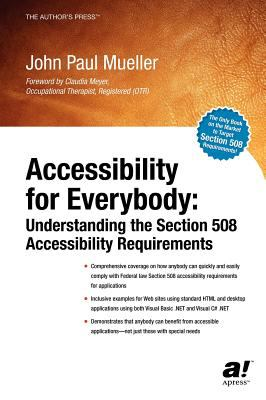 Accessibility for Everybody: Understanding the Section 508 Accessibility Requirements 9781590590867