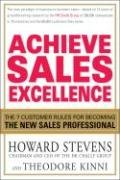 Achieve Sales Excellence: The 7 Customer Rules for Becoming the New Sales Professional 9781593376512