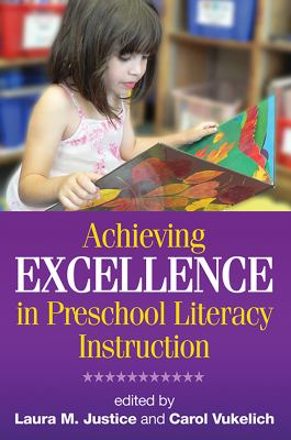 Achieving Excellence in Preschool Literacy Instruction 9781593856106