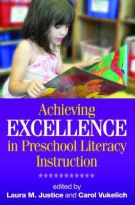 Achieving Excellence in Preschool Literacy Instruction 9781593856113