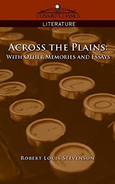 Across the Plains: With Other Memories and Essays 9781596053120