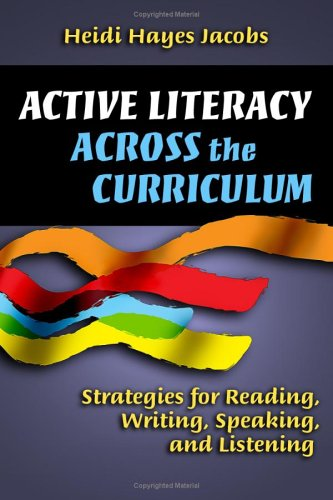 Active Literacy Across the Curriculum: Strategies for Reading, Writing, Speaking, and Listening 9781596670235