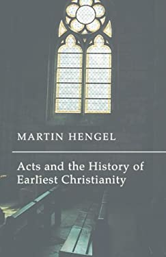 Acts and the History of Earliest Christianity 9781592441907