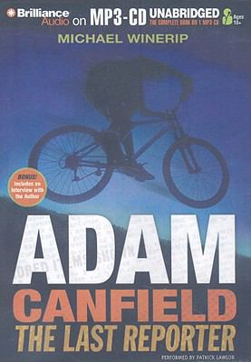 Adam Canfield: The Last Reporter 9781597371094