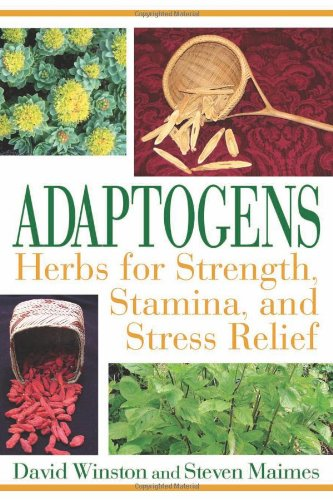 Adaptogens: Herbs for Strength, Stamina, and Stress Relief 9781594771583