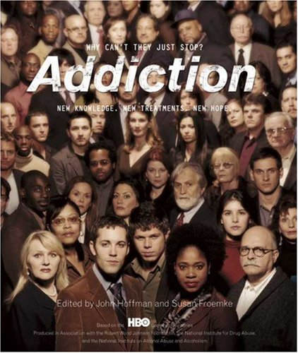 Addiction: Why Can't They Just Stop? 9781594867156