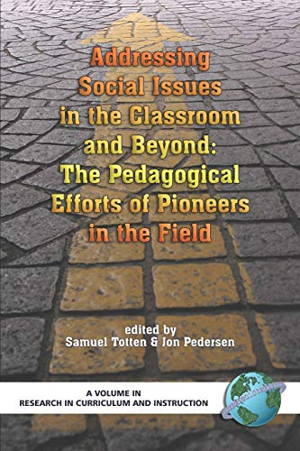 Addressing Social Issues in the Classroom and Beyond: The Pedagogical Efforts of Pioneers in the Field (PB) 9781593115661