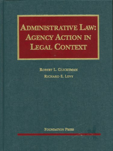 Administrative Law: Agency Action in Legal Context