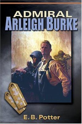 Admiral Arleigh Burke 9781591146926