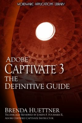 Adobe Captivate 3: The Definitive Guide 9781598220490