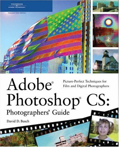 Adobe Photoshop CS: Photographers' Guide 9781592001729