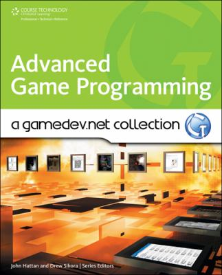 Advanced Game Programming: A Gamedev.Net Collection 9781598638066