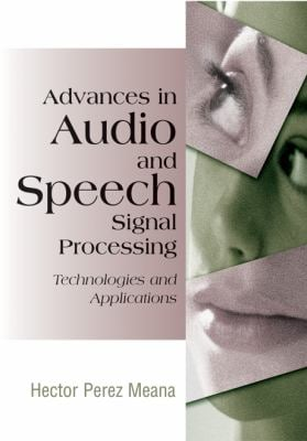 Advances in Audio and Speech Signal Processing: Technologies and Applications 9781599041322