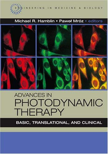 Advances in Photodynamic Therapy: Basic, Translational and Clinical 9781596932777