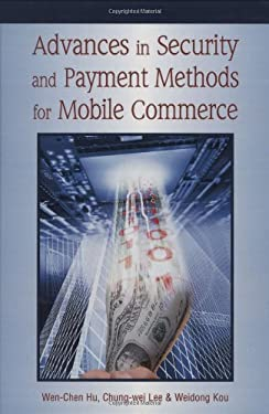 Advances in Security and Payment Methods for Mobile Commerce 9781591403456