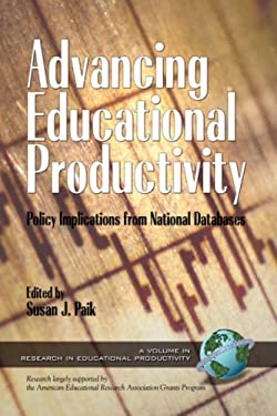 Advancing Educational Productivity: Policy Implications from National Databases (PB) 9781593111120