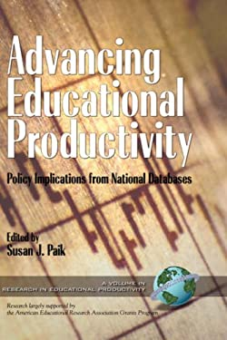Advancing Educational Productivity: Policy Implications from National Databases (Hc) 9781593111137