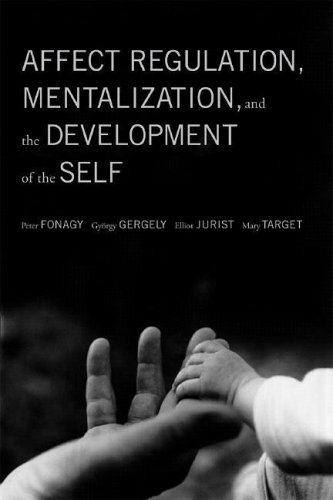 Affect Regulation, Mentalization, and the Development of the Self 9781590511619