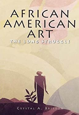 African American Art: The Long Struggle 9781597641050