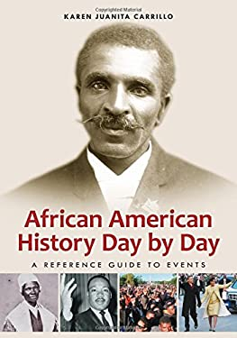 African American History Day by Day: A Reference Guide to Events 9781598843606