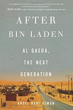 After Bin Laden: Al Qaida, the Next Generation 9781595588999
