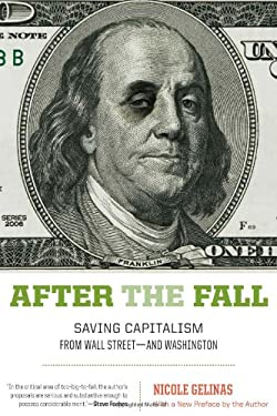 After the Fall: Saving Capitalism from Wall Street-And Washington 9781594035258