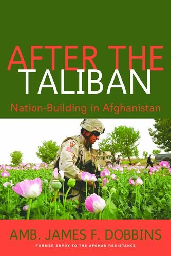 After the Taliban: Nation-Building in Afghanistan 9781597970839