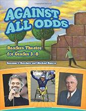 Against All Odds: Readers Theatre for Grades 3-8 7255896
