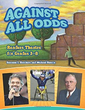 Against All Odds: Readers Theatre for Grades 3-8 9781591586777