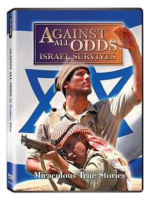 Against All Odds: Israel Survives 9781594642654