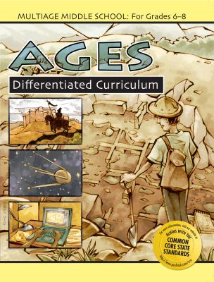 Ages: Middle School Differentiated Curriculum, Grade 6-8 9781593632762