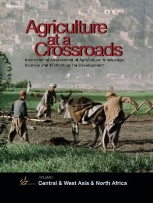 Agriculture at a Crossroads: Volume I: Central and West Asia and North Africa 9781597265430