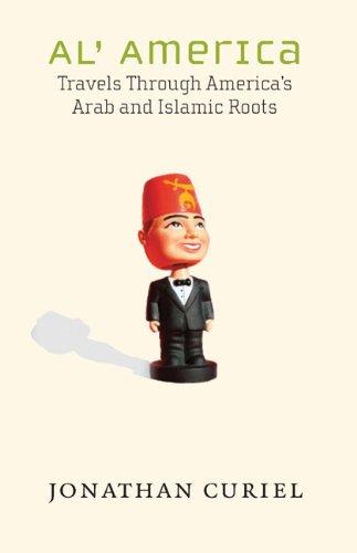 Al' America: Travels Through America's Arab and Islamic Roots 9781595583529