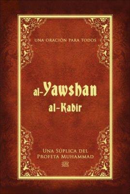 Al-Yawshan Al-Kabir: Una Suplica del Profeta Muhammad: Una Oracion Para Todos 9781597840064