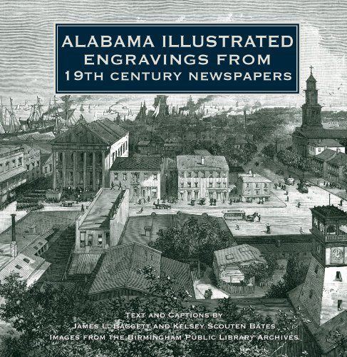Alabama Illustrated Engravings from 19th Century Newspapers 9781596525368