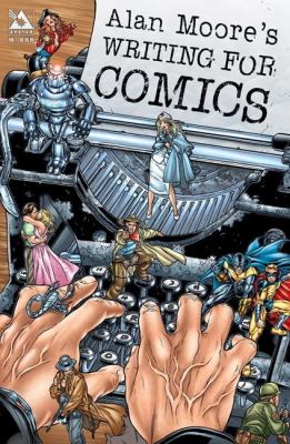 Alan Moore's Writing for Comics 9781592910120