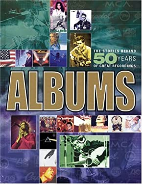 Albums: The Stories Behind 50 Years of Great Recordings 9781592232956