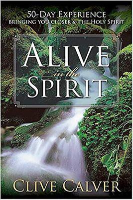 Alive in the Spirit 9781591858720