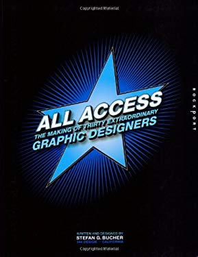 All Access: The Making of Thirty Extraordinary Graphic Designers 9781592532773