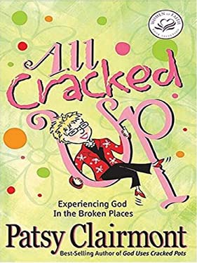 All Cracked Up: Experiencing God in the Broken Places 9781594152269