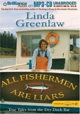 All Fishermen Are Liars: True Tales from the Dry Dock Bar 9781593356644
