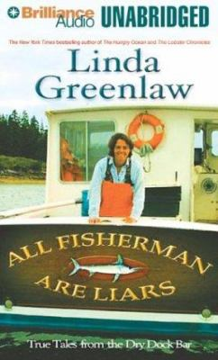 All Fishermen Are Liars: True Tales from the Dry Dock Bar 9781593551018