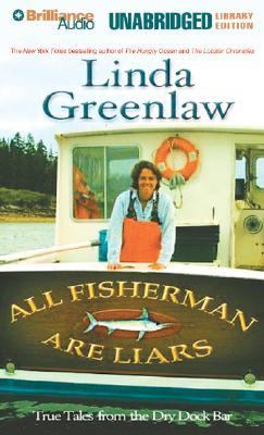 All Fishermen Are Liars: True Tales from the Dry Dock Bar 9781593551025