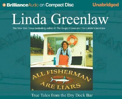 All Fishermen Are Liars: True Tales from the Dry Dock Bar 9781593551032