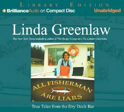 All Fishermen Are Liars: True Tales from the Dry Dock Bar 9781593551049