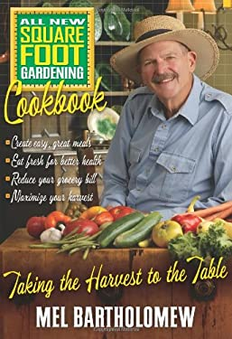 All New Square Foot Gardening Cookbook: Taking the Harvest to the Table 9781591864592